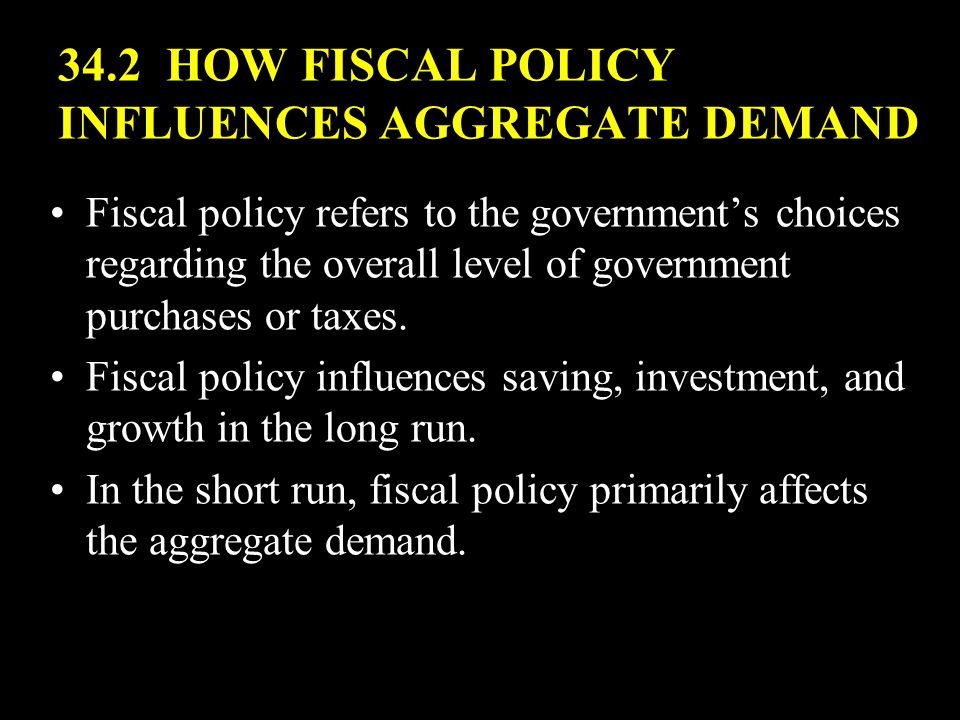 Fiscal policy refers to the government's choices regarding the overall level of government purchases or taxes.