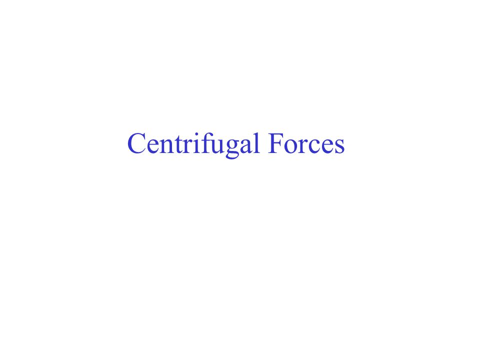 Centrifugal Forces