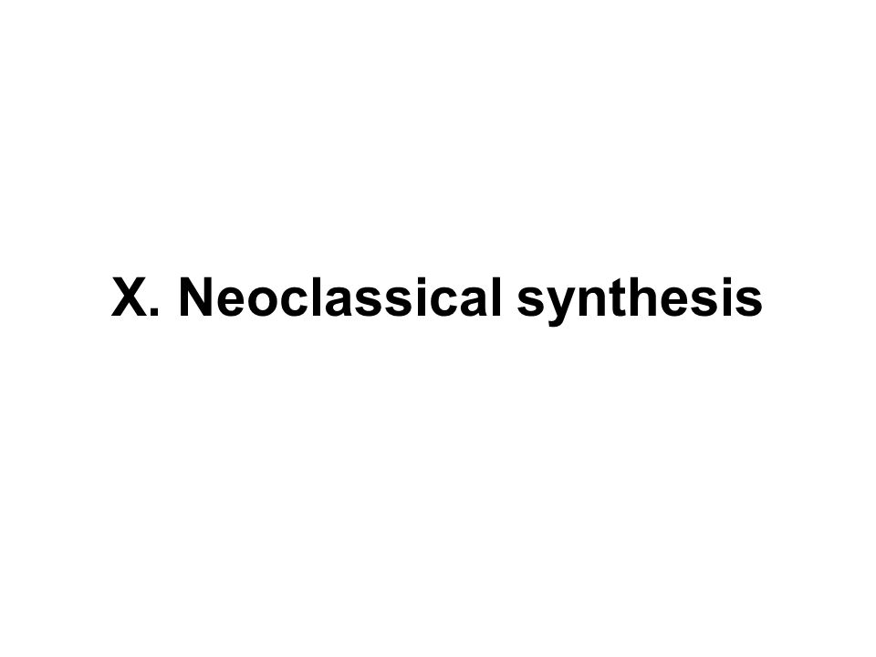 Neoclassical synthesis - summary Neoclassical synthesis: in the short and medium run, a change of policy variables (e.g.