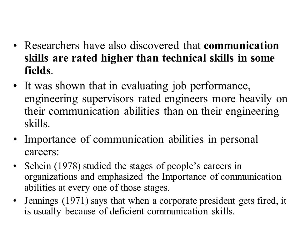 Researchers have also discovered that communication skills are rated higher than technical skills in some fields. It was shown that in evaluating job