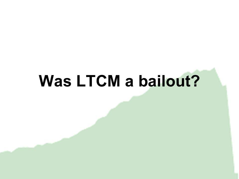 Was LTCM a bailout?