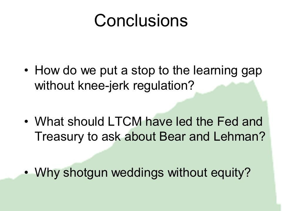 Conclusions How do we put a stop to the learning gap without knee-jerk regulation.