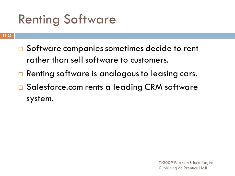 Renting Software  Software companies sometimes decide to rent rather than sell software to customers.