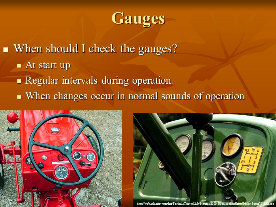 Gauges When should I check the gauges. When should I check the gauges.