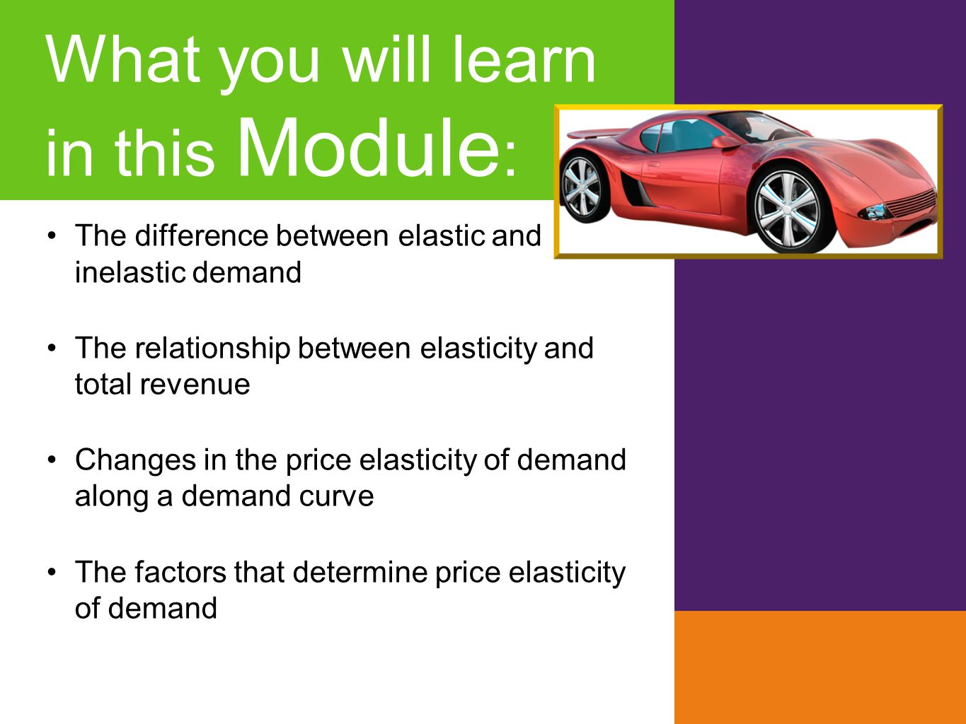 The difference between elastic and inelastic demand The relationship between elasticity and total revenue Changes in the price elasticity of demand al
