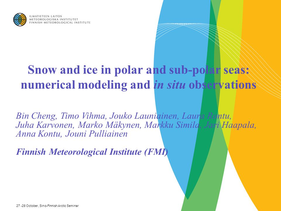Model experiments on snow and ice thermodynamics in the Arctic Ocean with CHINARE 2003 data (Cheng, et al, 2008, JGR) 27 -28 October, Sino-Finnish Arctic Seminar