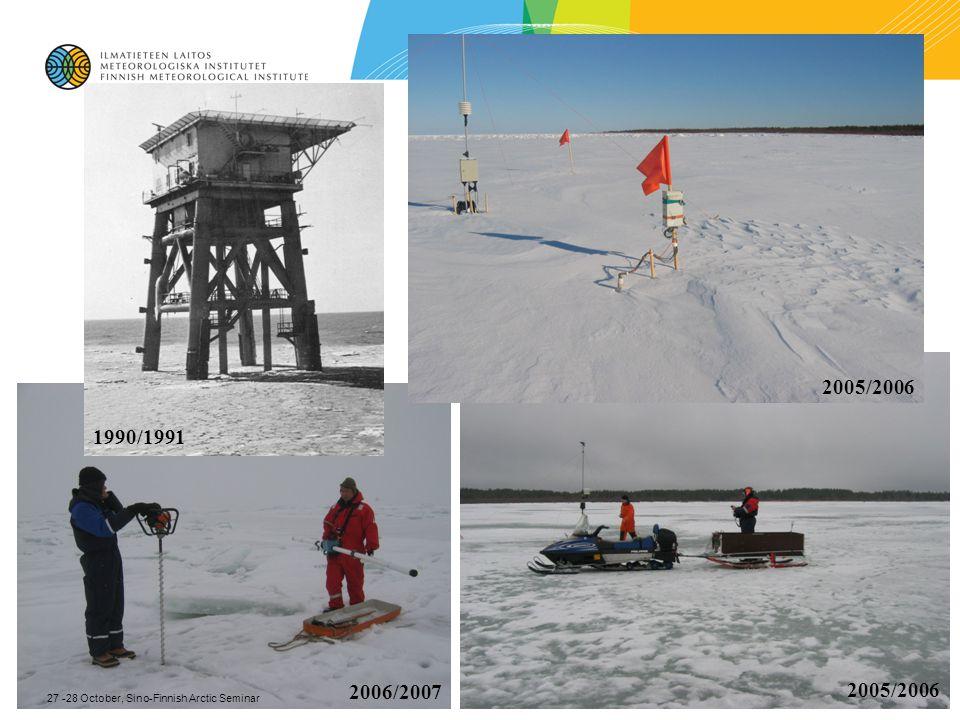 27 -28 October, Sino-Finnish Arctic Seminar 1990/1991 2006/2007 2005/2006