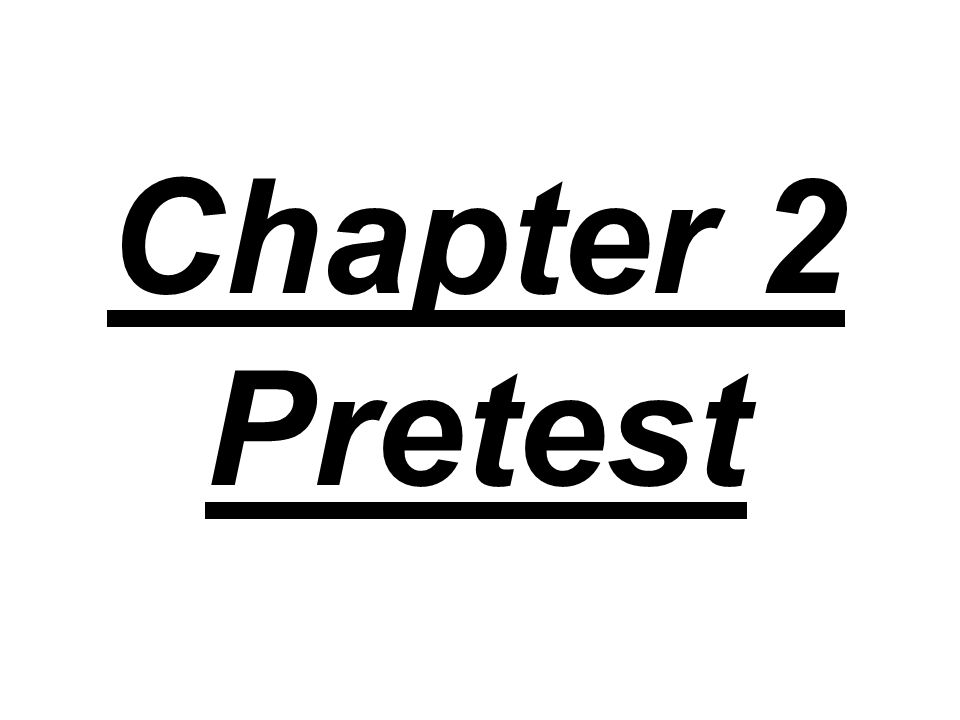 Chapter 2 Pretest