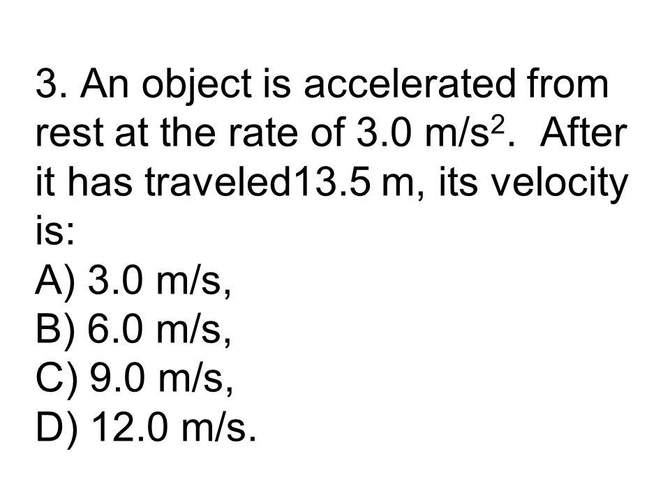 (A) v = v 0 + at 54 = 0 + 6t t = 9 s