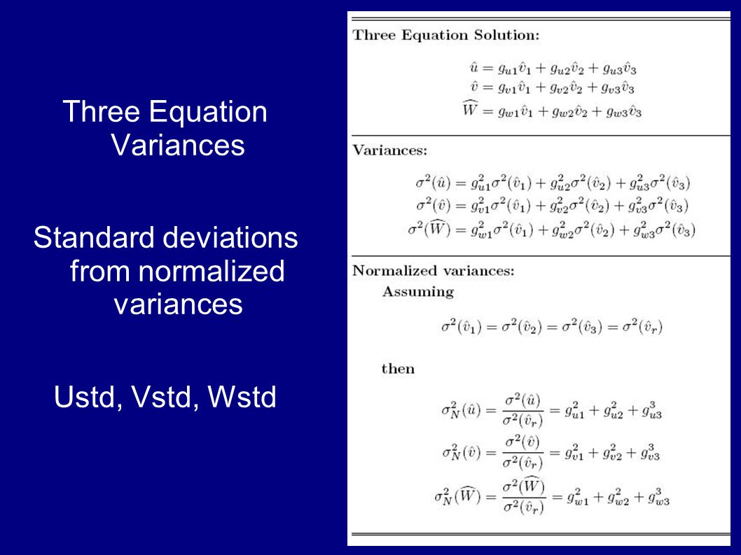 Three Equation Variances Standard deviations from normalized variances Ustd, Vstd, Wstd