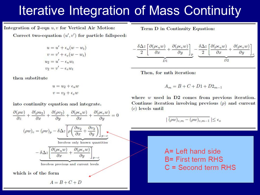 Iterative Integration of Mass Continuity A A= Left hand side B= First term RHS C = Second term RHS