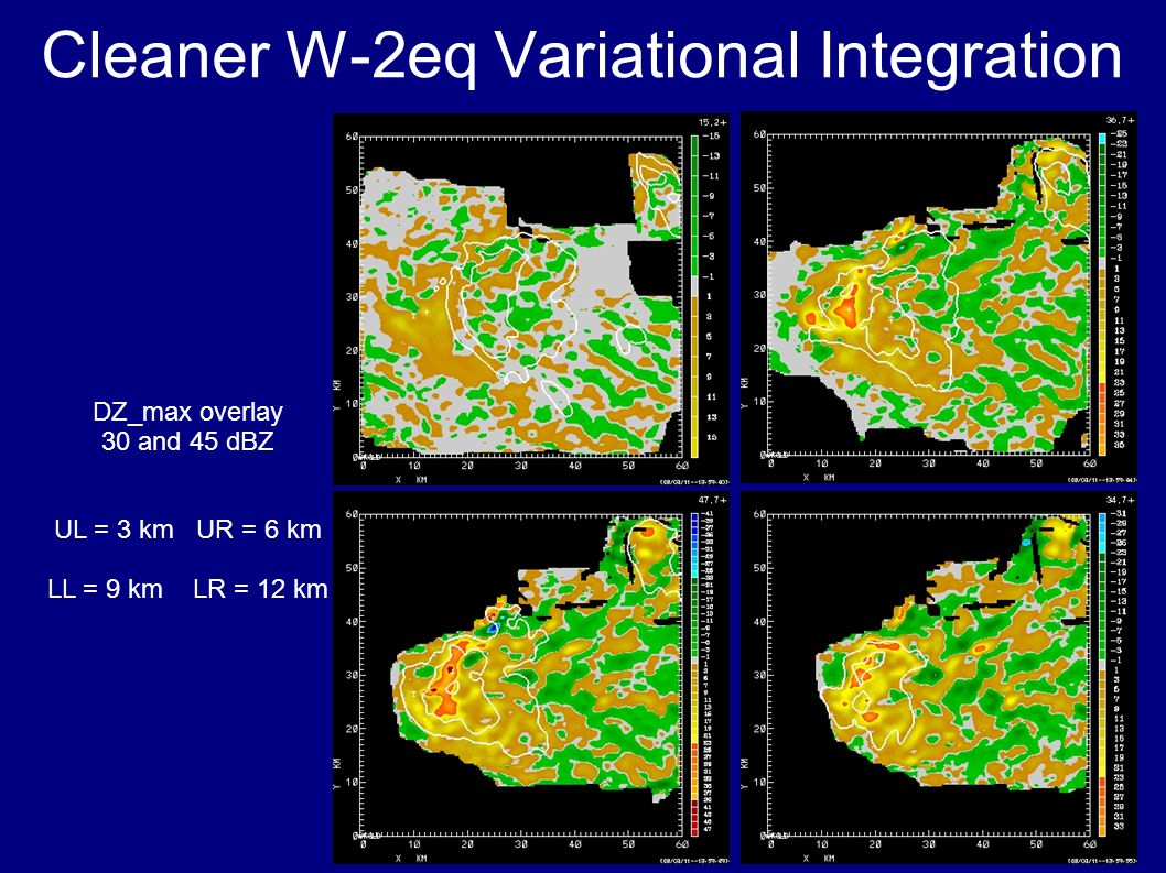 Cleaner W-2eq Variational Integration DZ_max overlay 30 and 45 dBZ UL = 3 km UR = 6 km LL = 9 km LR = 12 km