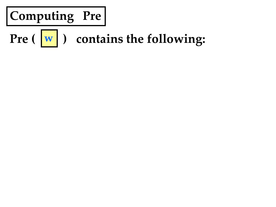 Computing Pre Pre ( ) contains the following: w