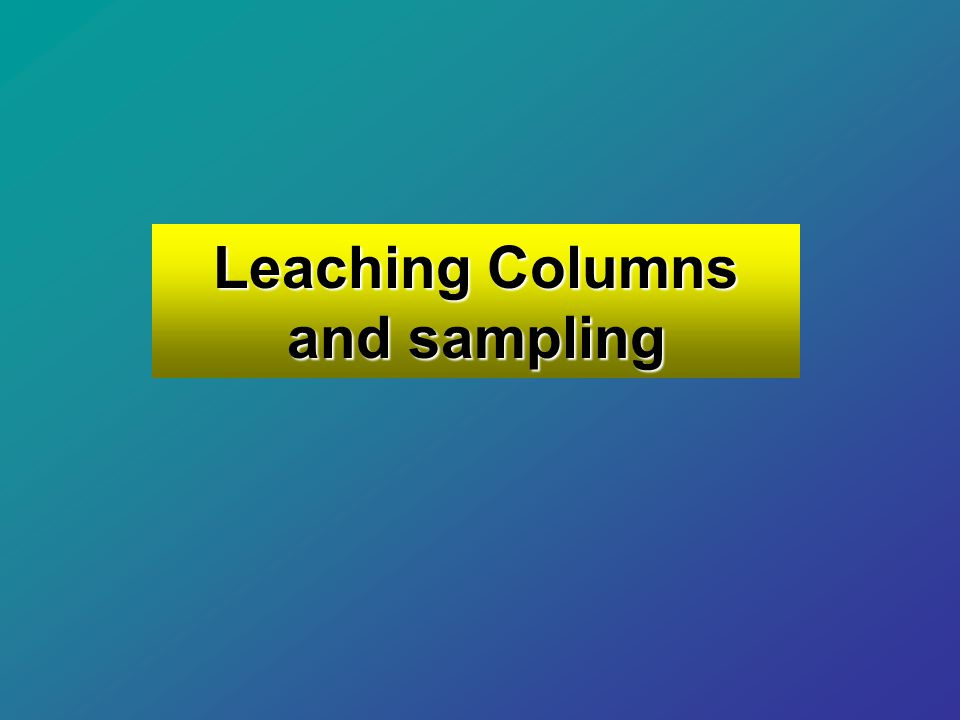Leaching Columns and sampling