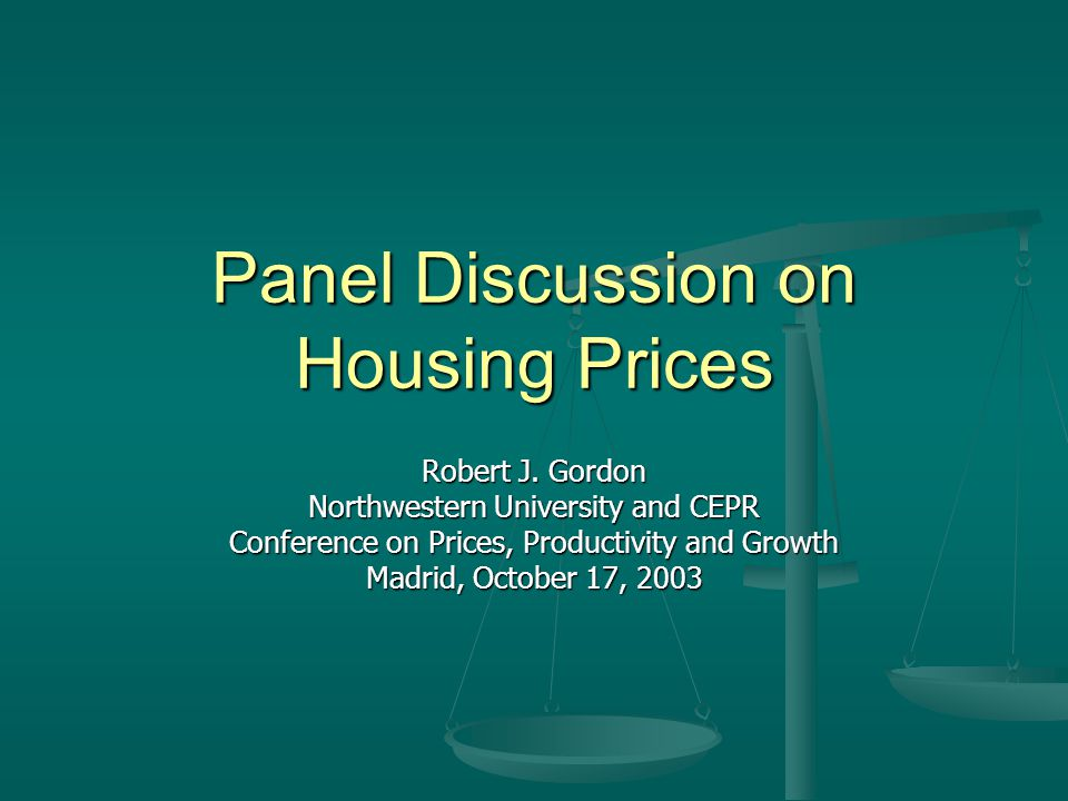 Panel Discussion on Housing Prices Robert J.