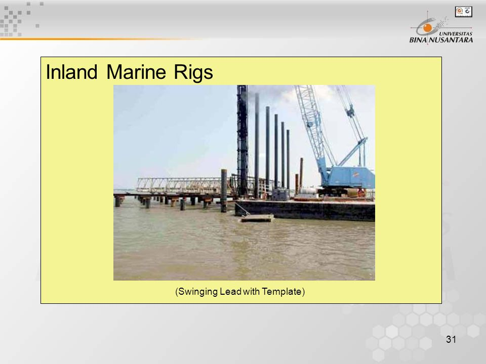 31 Inland Marine Rigs (Swinging Lead with Template)