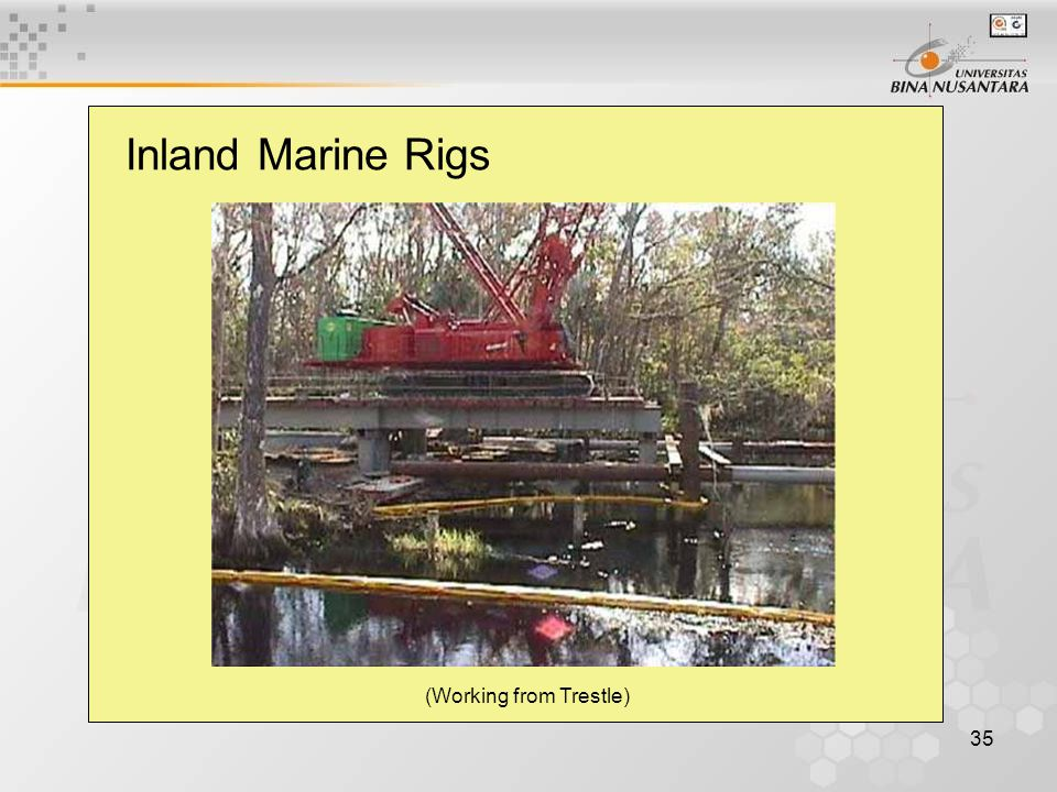 35 Inland Marine Rigs (Working from Trestle)