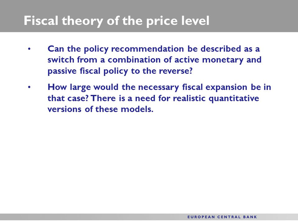 Can the policy recommendation be described as a switch from a combination of active monetary and passive fiscal policy to the reverse.