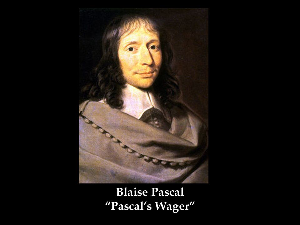 Blaise Pascal Pascal's Wager