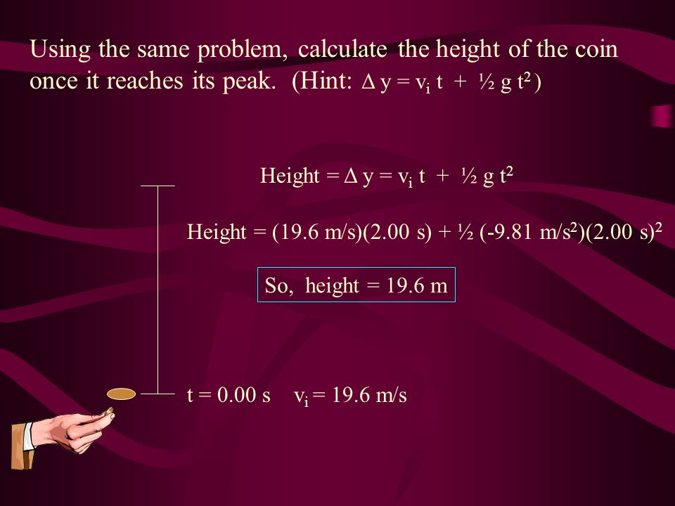 Using the same problem, calculate the height of the coin once it reaches its peak.