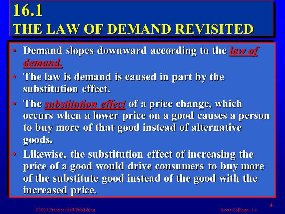 ©2004 Prentice Hall Publishing Ayers/Collinge, 1/e 5 oFor a normal good, the income effect of a price change will also cause demand to slope down.