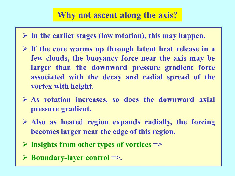 Why not ascent along the axis?  In the earlier stages (low rotation), this may happen.  If the core warms up through latent heat release in a few cl