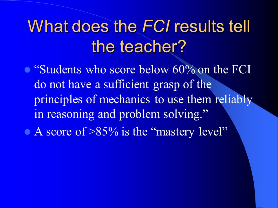 What does the FCI results tell the teacher.