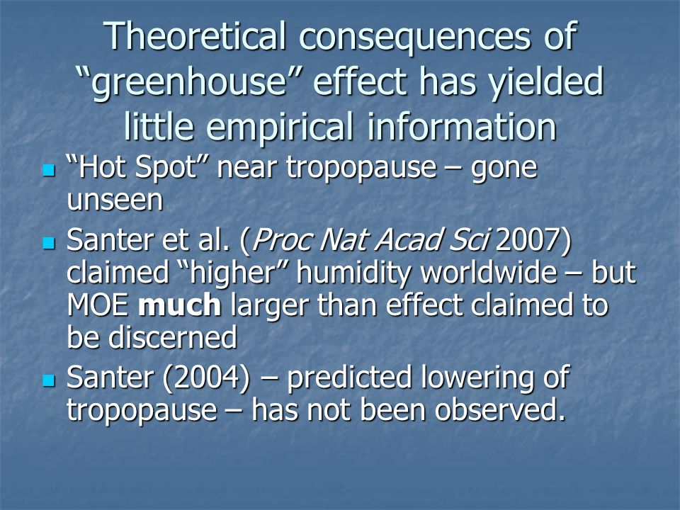 Theoretical consequences of greenhouse effect has yielded little empirical information Hot Spot near tropopause – gone unseen Hot Spot near tropopause – gone unseen Santer et al.