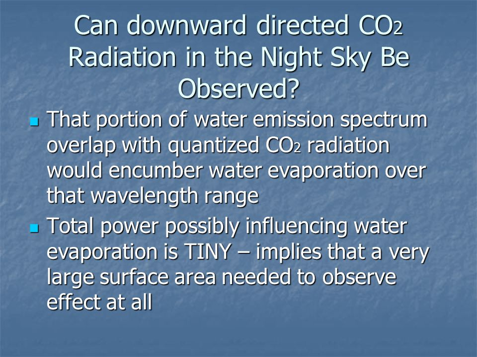 Can downward directed CO 2 Radiation in the Night Sky Be Observed? That portion of water emission spectrum overlap with quantized CO 2 radiation would