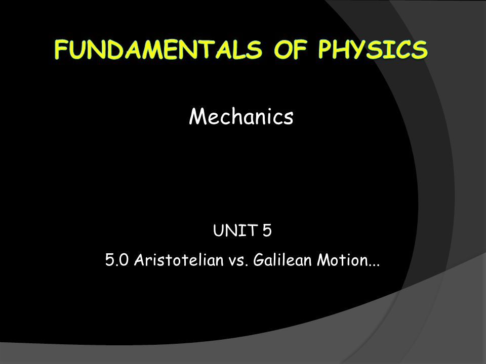 Fundamentals of physics - Mechanics Galileo s Inclined Planes ---------------------------------------------------------------------------------------- He inferred that only friction prevented it from rising to exactly the same height, for the smoother the planes, the more nearly the ball rose to the same height.