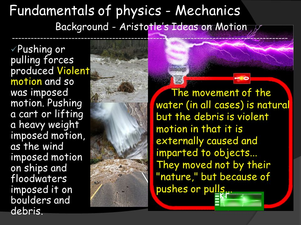 The movement of the water (in all cases) is natural but the debris is violent motion in that it is externally caused and imparted to objects... They m