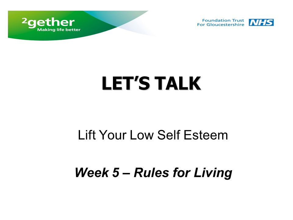 LET'S TALK Lift Your Low Self Esteem Week 5 – Rules for Living LET'S TALK