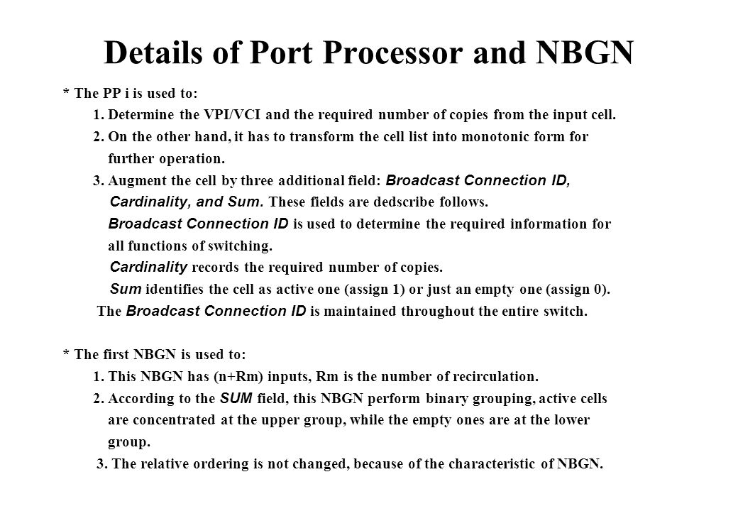 Details of Port Processor and NBGN * The PP i is used to: 1.
