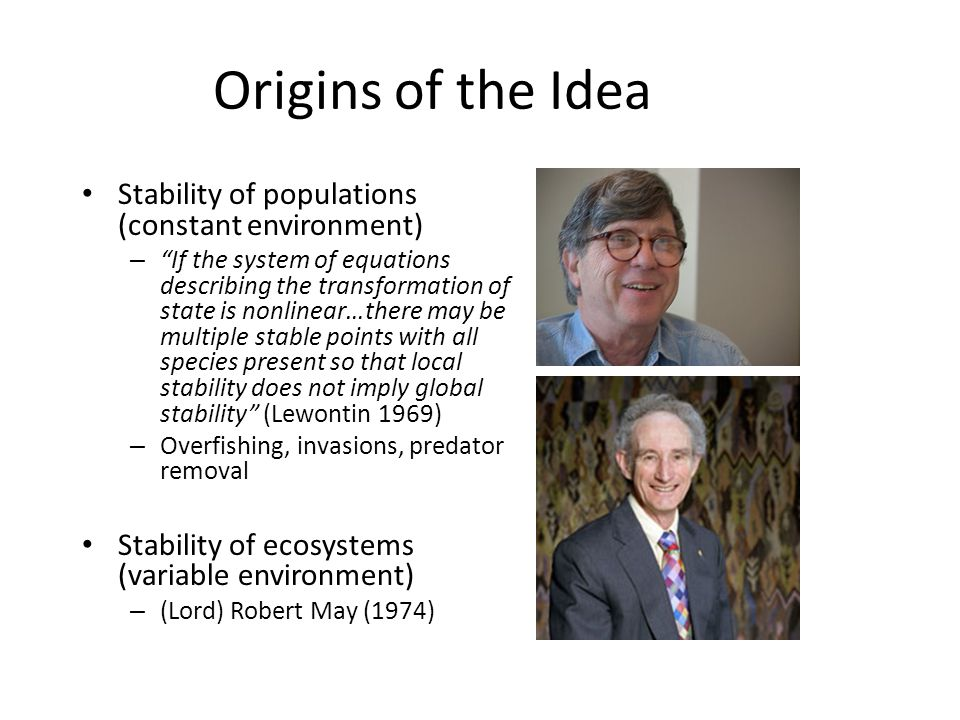 """Origins of the Idea Stability of populations (constant environment) – """"If the system of equations describing the transformation of state is nonlinear…"""