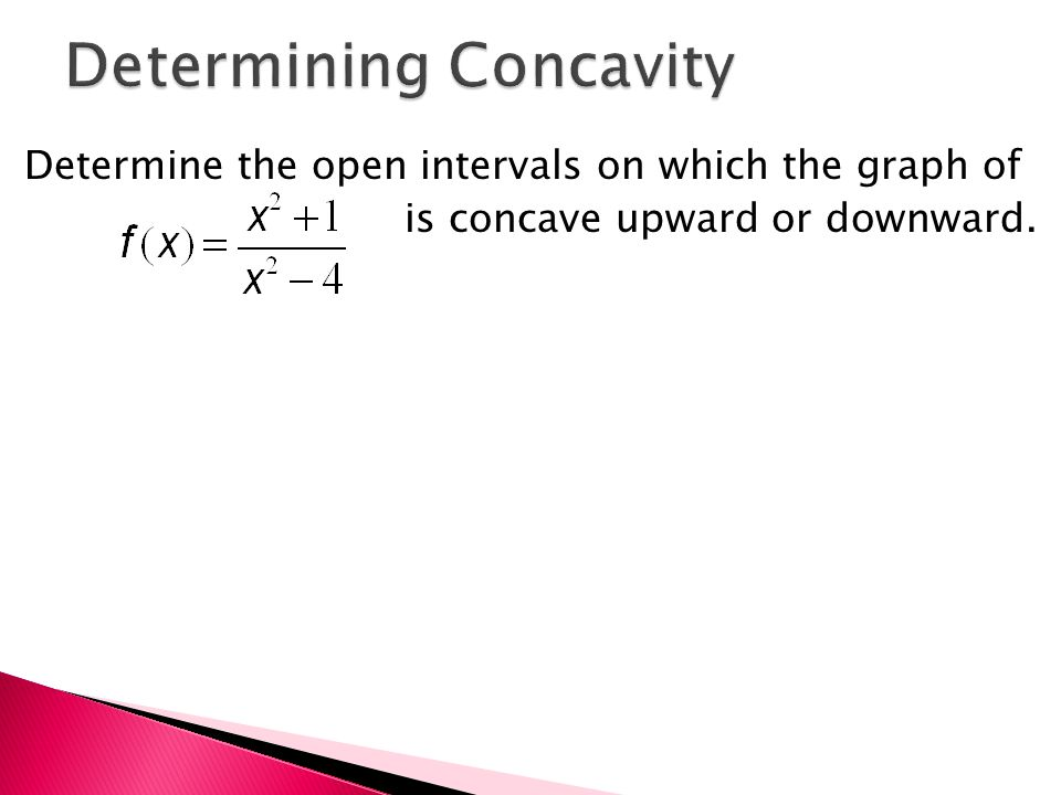 Determine the open intervals on which the graph of is concave upward or downward.