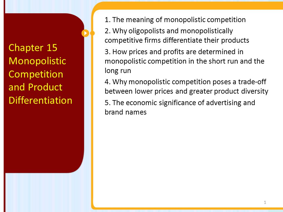 1.The meaning of monopolistic competition 2.