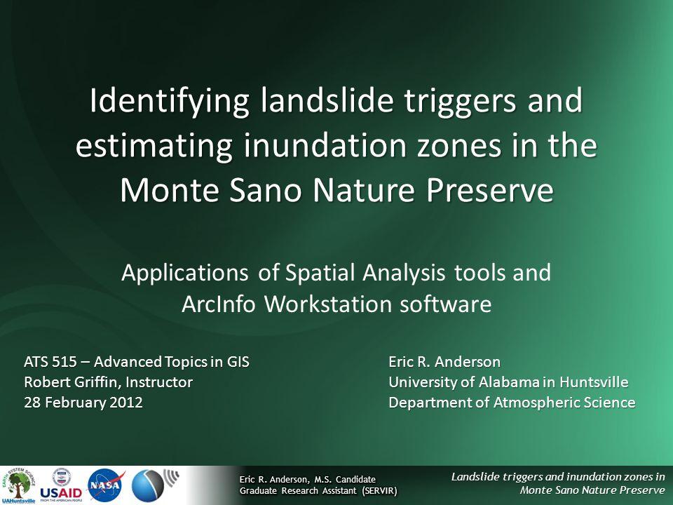 Landslide triggers and inundation zones in Monte Sano Nature Preserve Identifying landslide triggers and estimating inundation zones in the Monte Sano