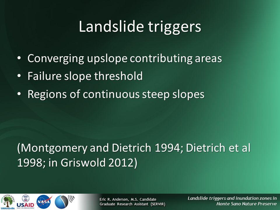 Landslide triggers and inundation zones in Monte Sano Nature Preserve Landslide triggers Converging upslope contributing areas Converging upslope cont