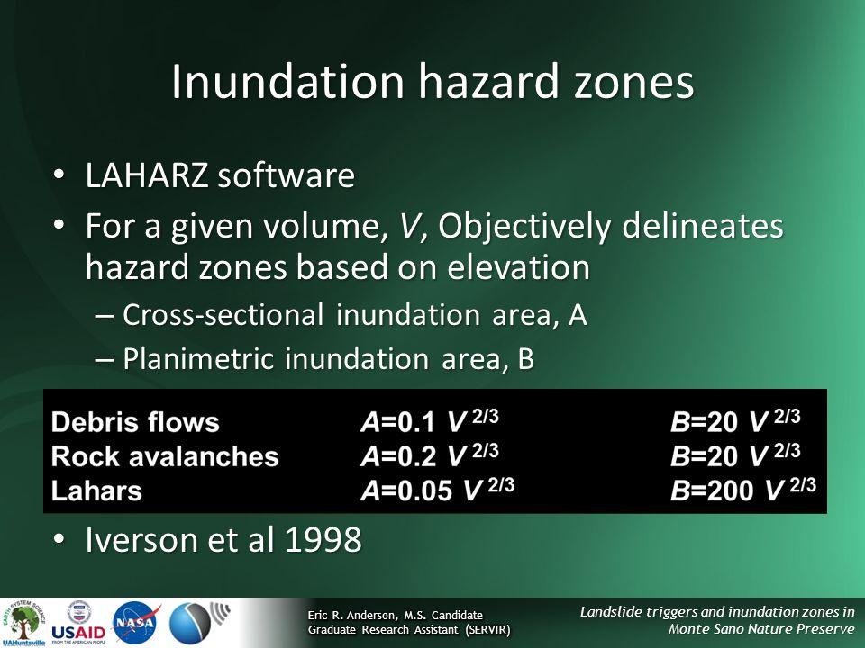 Landslide triggers and inundation zones in Monte Sano Nature Preserve Inundation hazard zones LAHARZ software LAHARZ software For a given volume, V, O