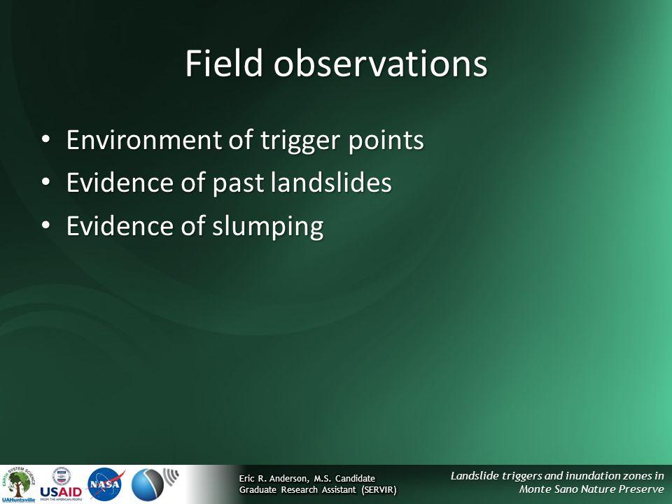 Landslide triggers and inundation zones in Monte Sano Nature Preserve Field observations Environment of trigger points Environment of trigger points E