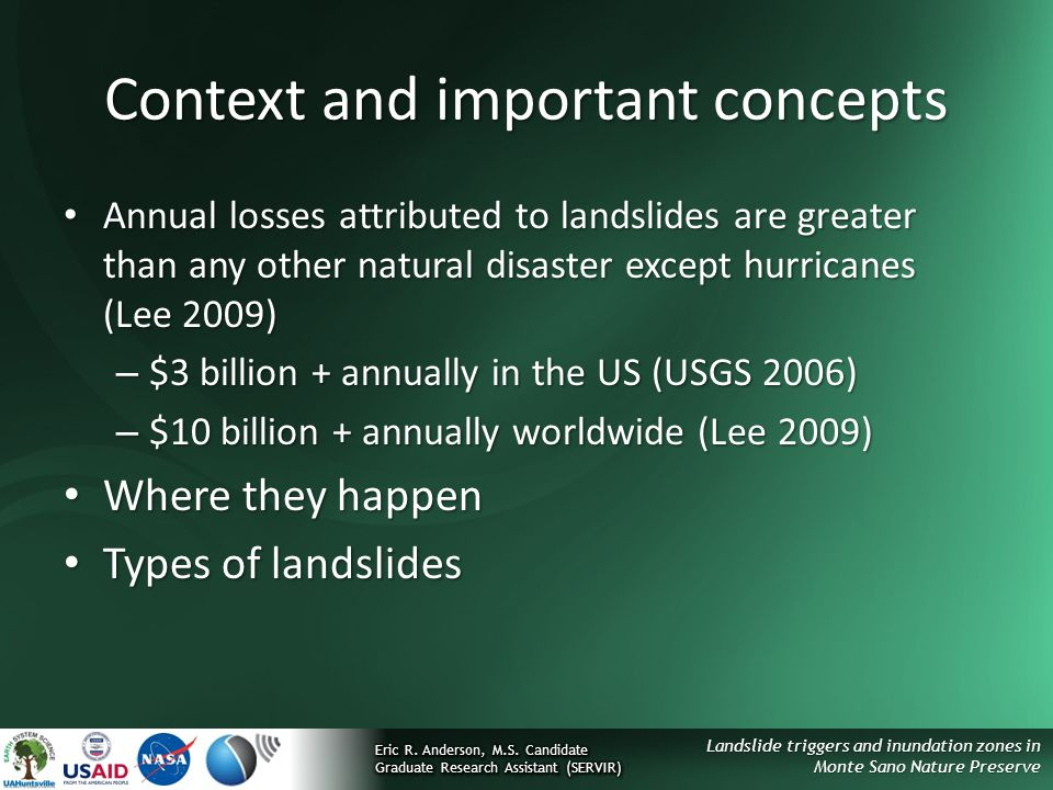 Landslide triggers and inundation zones in Monte Sano Nature Preserve Context and important concepts Annual losses attributed to landslides are greate