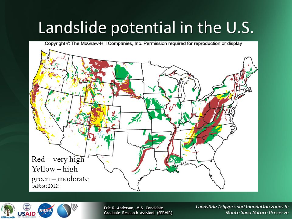 Landslide triggers and inundation zones in Monte Sano Nature Preserve Landslide potential in the U.S. Red – very high Yellow – high green – moderate (