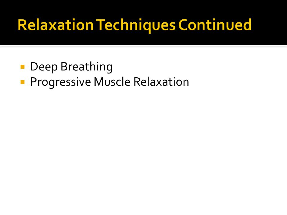  Deep Breathing  Progressive Muscle Relaxation