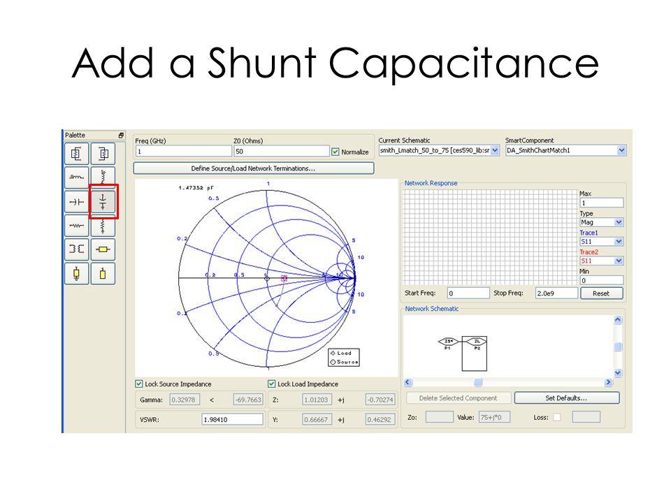 Add a Shunt Capacitance
