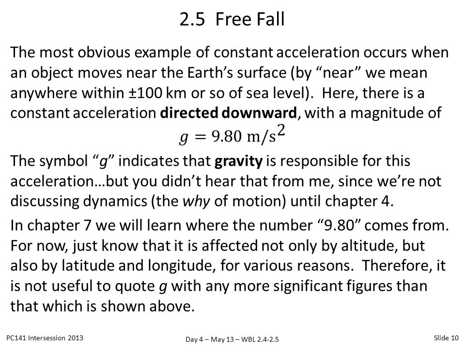 Day 4 – May 13 – WBL 2.4-2.5 2.5 Free Fall PC141 Intersession 2013Slide 10
