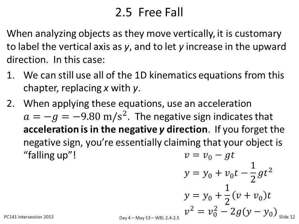 Day 4 – May 13 – WBL 2.4-2.5 2.5 Free Fall PC141 Intersession 2013Slide 12
