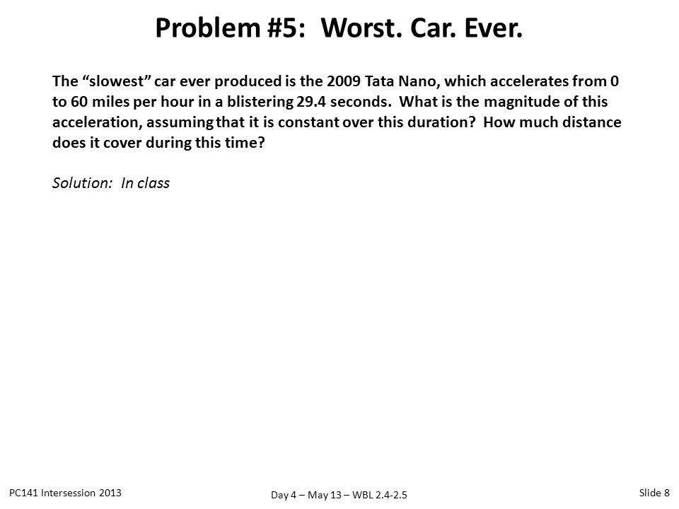 Day 4 – May 13 – WBL 2.4-2.5 Problem #5: Worst. Car.