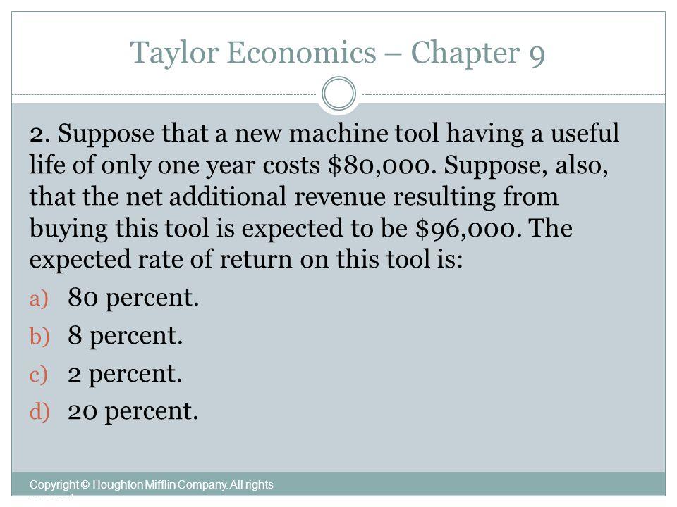 Taylor Economics – Chapter 9 Copyright © Houghton Mifflin Company.