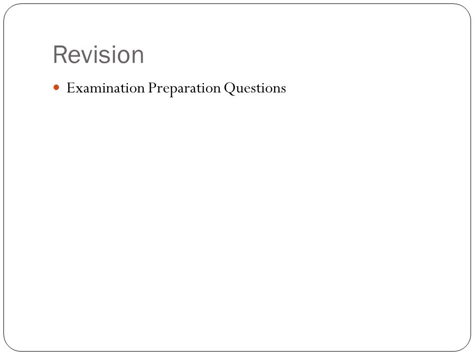 Revision Examination Preparation Questions