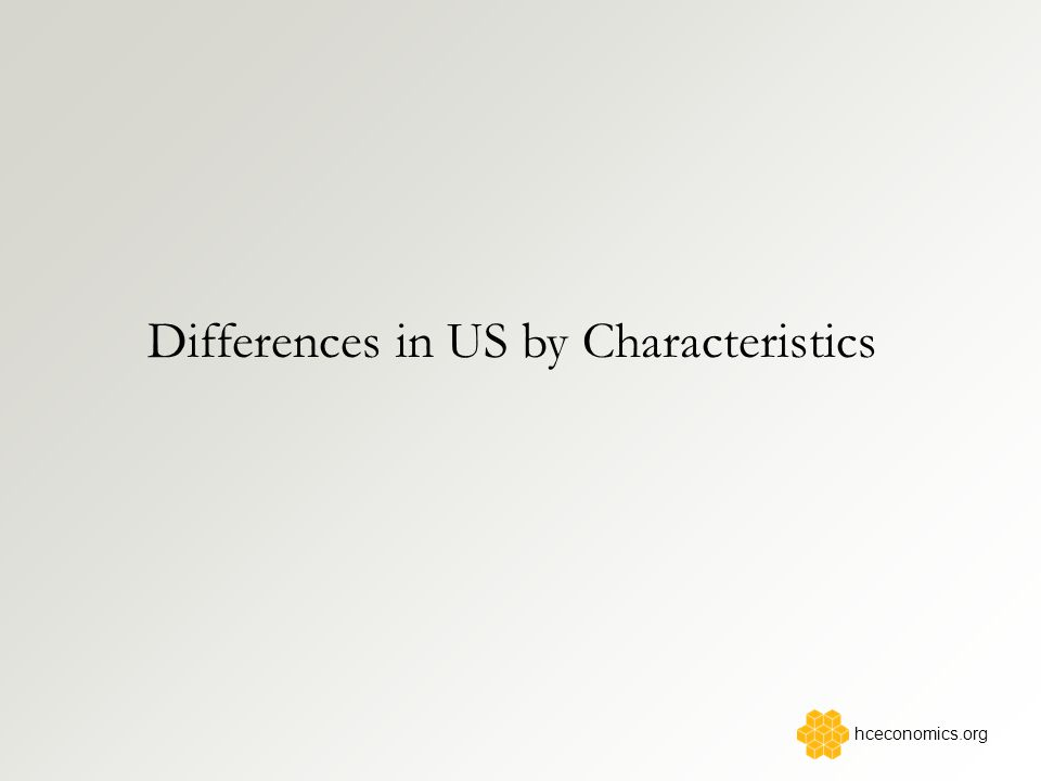 Differences in US by Characteristics hceconomics.org